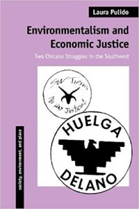 Laura Pulido: Environmentalism and Economic Justice: Two Chicano Struggles in the Southwest (Arizona, 1996)