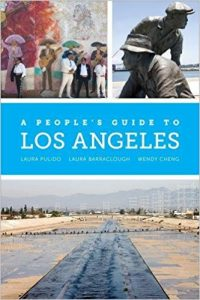 Laura Pulido, Laura Barraclough, Wendy Cheng: A People's Guide to Los Angeles (UC Press, 2012)